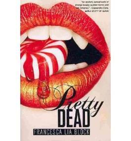 [(Pretty Dead )] [Author: Francesca Lia Block] [Aug-2010]