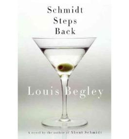 [(Schmidt Steps Back)] [Author: Mr. Louis Begley] published on (March, 2012)