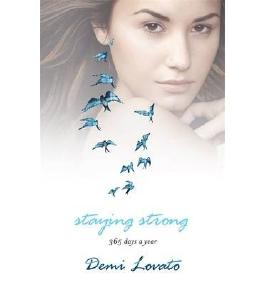 [(Staying Strong * *)] [Author: Demi Lovato] published on (November, 2013)