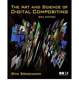 [ THE ART AND SCIENCE OF DIGITAL COMPOSITING TECHNIQUES FOR VISUAL EFFECTS, ANIMATION AND MOTION GRAPHICS BY BRINKMANN, RON](AUTHOR)PAPERBACK