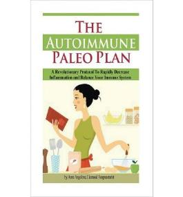 [ THE AUTOIMMUNE PALEO PLAN: A REVOLUTIONARY PROTOCOL TO RAPIDLY DECREASE INFLAMMATION AND BALANCE YOUR IMMUNE SYSTEM ] BY Angelone L Ac, Anne ( AUTHOR )Apr-10-2013 ( Paperback )