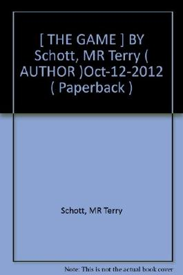 [ THE GAME ] BY Schott, MR Terry ( AUTHOR )Oct-12-2012 ( Paperback )