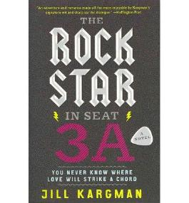 { THE ROCK STAR IN SEAT 3A } By Kargman, Jill ( Author ) [ Mar - 2013 ] [ Paperback ]