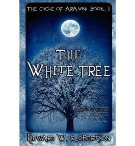 [ THE WHITE TREE: THE CYCLE OF ARAWN: BOOK I ] BY Robertson, Edward W ( AUTHOR )Aug-10-2012 ( Paperback )