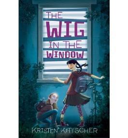 [ THE WIG IN THE WINDOW ] BY Kittscher, Kristen ( AUTHOR )Jun-18-2013 ( Hardcover )