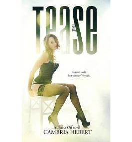 [ Tease ] By Hebert, Cambria (Author) [ Sep - 2013 ] [ Paperback ]