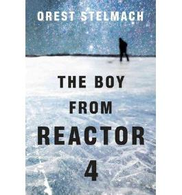 [(The Boy from Reactor 4)] [Author: Orest Stelmach] published on (March, 2013)