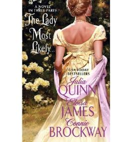 [(The Lady Most Likely...: A Novel in Three Parts)] [ By (author) Julia Quinn, By (author) Eloisa James, By (author) Connie Brockway ] [January, 2011]