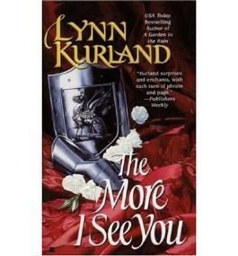 [(The More I See You)] [Author: Lynn Kurland] published on (October, 1999)