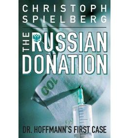 [ The Russian Donation (Dr. Hoffman #0) - Greenlight ] By Spielberg, Christoph (Author) [ Jan - 2013 ] [ Paperback ]