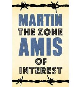 [(The Zone of Interest)] [ By (author) Martin Amis ] [August, 2014]