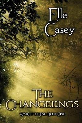 [ War Of The Fae: Book 1, The Changelings ] By Casey, Elle (Author) [ Nov - 2012 ] [ Paperback ]