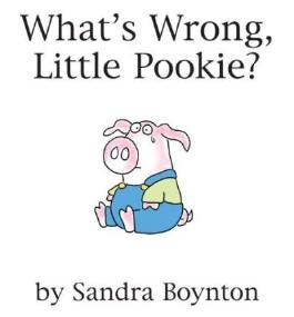 [(What's Wrong, Little Pookie? )] [Author: Sandra Boynton] [Aug-2007]