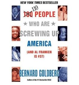 (110 PEOPLE WHO ARE SCREWING UP AMERICA: AND AL FRANKEN IS #37) BY Goldberg, Bernard(Author)Paperback May-2006