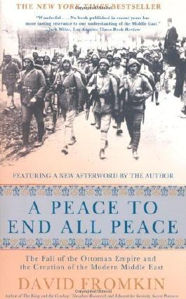 (A PEACE TO END ALL PEACE, 20TH ANNIVERSARY EDITION: THE FALL OF THE OTTOMAN EMPIRE AND THE CREATION OF THE MODERN MIDDLE EAST (ANNIVERSARY)) BY Fromkin, David(Author)Paperback Jul-2009