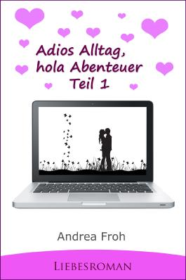"""Adios Alltag, hola Abenteuer"": 1. Teil"