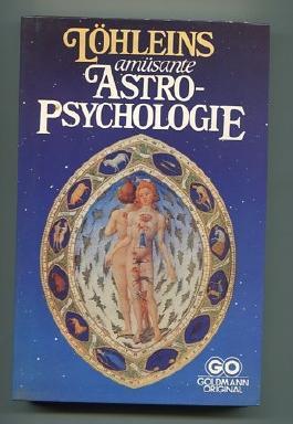 [Amüsante Astro-Psychologie] Löhleins amüsante Astro-Psychologie. [Herbert A. Löhlein], Goldmann original