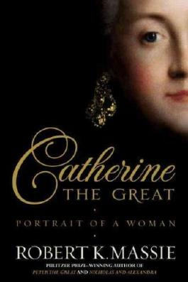 (Catherine the Great: Portrait of a Woman) By Massie, Robert K. (Author) Hardcover on (11 , 2011)