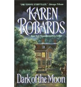 [Dark of the Moon] [by: Karen Robards]