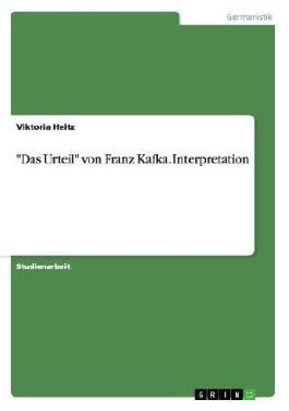 """""""Das Urteil"""" von Franz Kafka. Interpretation"""