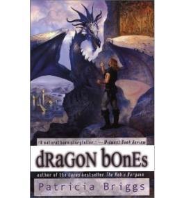 [Dragon Bones] [by: Patricia Briggs]