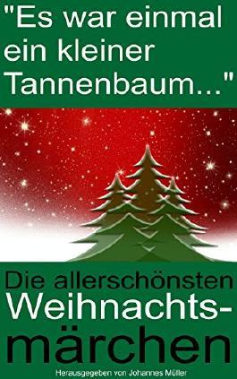 """""""Es war einmal ein kleiner Tannenbaum..."""": Die allerschönsten Weihnachtsmärchen"""