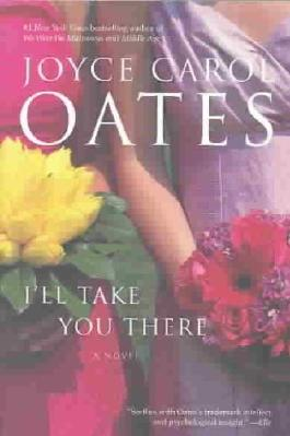 (I'LL TAKE YOU THERE ) By Oates, Joyce Carol (Author) Paperback Published on (09, 2003)