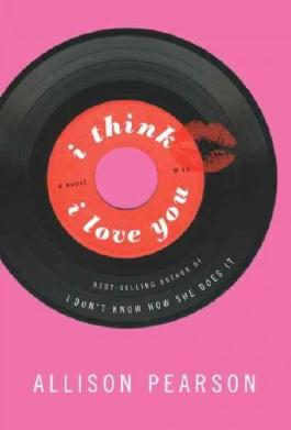 (I Think I Love You) By Pearson, Allison (Author) Hardcover on (02 , 2011)