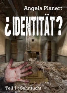 ¿Identität? (Teil 1 Sehnsucht)
