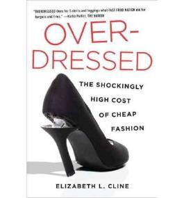[Overdressed: The Shockingly High Cost of Cheap Fashion [ OVERDRESSED: THE SHOCKINGLY HIGH COST OF CHEAP FASHION ] By Cline, Elizabeth L ( Author )Jun-14-2012 Hardcover