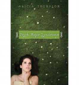 [Psych Major Syndrome [ PSYCH MAJOR SYNDROME ] By Thompson, Alicia ( Author )Aug-01-2009 Hardcover