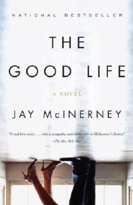 (THE GOOD LIFE ) BY McInerney, Jay (Author) Paperback Published on (04 , 2007)