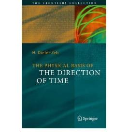(THE PHYSICAL BASIS OF THE DIRECTION OF TIME) BY Hardcover (Author) Hardcover Published on (06 , 2007)
