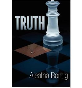[Truth] [by: Aleatha Romig]