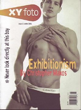 """XY Foto, Winter 2006 Magazine for Young Gay Dudes """"Exhibitionism"""""""