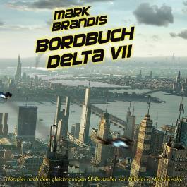 Mark Brandis / Bordbuch Delta VII