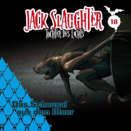 Jack Slaughter - Tochter des Lichts - Das Scheusal aus dem Meer, 1 Audio-CD