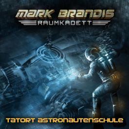 Mark Brandis - Raumkadett / Tatort Astronautenschule
