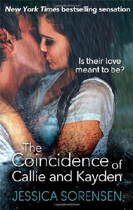 The Coincidence of Callie and Kayden by Jessica Sorensen (2013-08-08)
