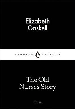The Old Nurse's Story (Little Black Classics) by Elizabeth Gaskell (2015-02-26)