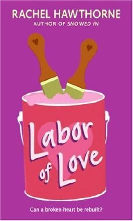 [(Labor of Love )] [Author: Rachel Hawthorne] [Aug-2008]