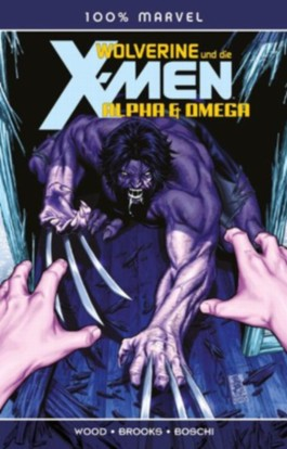 100% MARVEL COMICS # 64: WOLVERINE UND DIE X-MEN: ALPHA & OMEGA