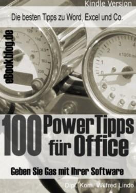 100 Power Tipps für Office - Geben Sie Gas mit Ihrer Software