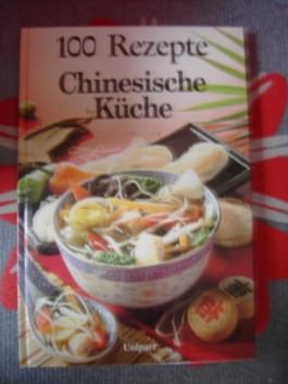 100 Rezepte - Chinesische Küche
