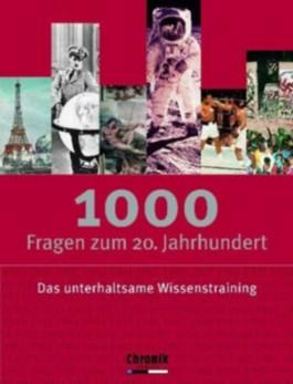 1000 Fragen zum 20. Jahrhundert