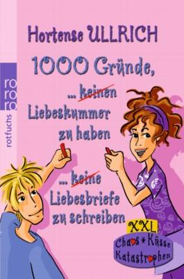 1000 Gründe, keinen Liebeskummer zu haben. 1000 Gründe, keine Liebesbriefe zu schreiben