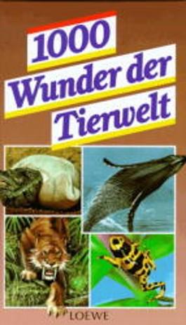 Tausend Wunder der Tierwelt