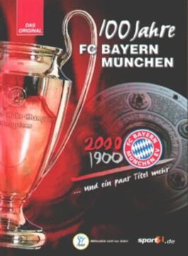 100 Jahre FC Bayern München