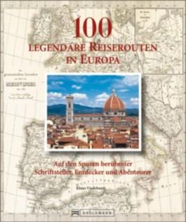 100 legendäre Reiserouten in Europa