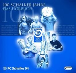 100 Schalker Jahre, Das Hörbuch,